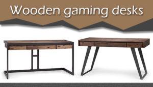 Wooden gaming desks